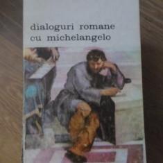 DIALOGURI ROMANE CU MICHELANGELO - FRANCISCO DE HOLLANDA
