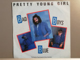 Bad Boys Blue – Pretty Young Girl/Hot Girls (1985/BMG/RFG) - Vinil Single pe '7/
