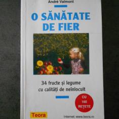 ANDRE VALMONT - O SANATATE DE FIER