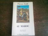 AU MAROC - PIERRE LOTI (CARTE IN LIMBA FRANCEZA)