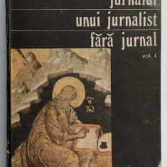 Ion D. Sirbu - Jurnalul unui Jurnalist Fara Jurnal (vol. 1)