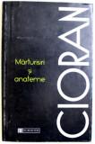 MARTURISIRI SI ANATEME de EMIL CIORAN , 1996