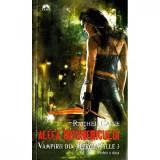 Vampirii din Morganville 3: Aleea intunericului Partea a doua (Ed. de buzunar) -Rachel Caine
