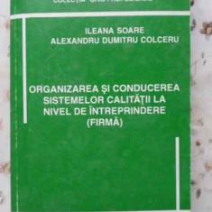 ORGANIZAREA SI CONDUCEREA SISTEMELOR CALITATII LA NIVEL DE INTREPRINDERE (FIRMA)
