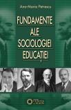 Fundamente ale Sociologiei Educatiei   Ana Maria Petrescu, Cetatea de Scaun