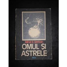 MIHAI E. SERBAN - OMUL SI ASTRELE (cotor uzat)