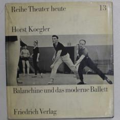 BALANCHINE UND DAS MODERNE BALLETT von HORST KOEGLER , 1964