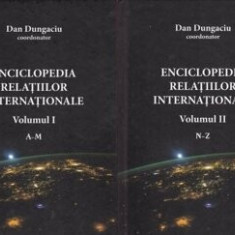 Enciclopedia relatiilor internationale (2 volume)/Dan Dungaciu