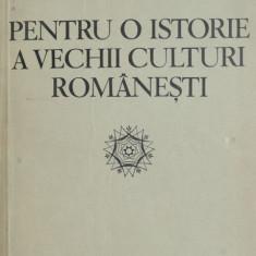 Pentru o istorie a vechii culturi culturi romanesti - Mihai Berza