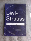 LEVI-STRAUSS, MYTH AND MEANING (CARTE IN LIMBA ENGLEZA)