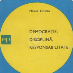 Democratie, disciplina, responsabilitate
