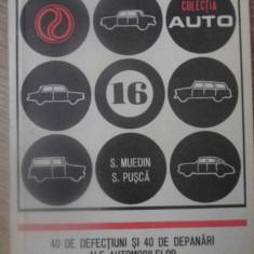 40 DE DEFECTIUNI SI 40 DE DEPANARI ALE AUTOMOBILELOR - S. MUEDIN, S. PUSCA