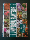 CONSTANTIN  PARVU - UNIVERSUL PLANTELOR, MICA ENCICLOPEDIE {1997}