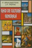 Ghid de cultura generala/Florence Braunstein, Jean-Francois Pepin