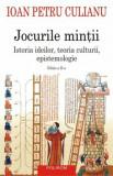 Cumpara ieftin Jocurile mintii. Istoria ideilor, teoria culturii, epistemologie (editia a II-a)/Ioan Petru Culianu