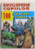 ENCICLOPEDIA COPIILOR , 100 DE ANIMALE CIUDATE de TUDOR OPRIS , 1996