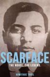 Scarface: The Novel. the Legend.