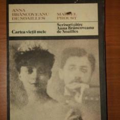 CARTEA VIETII MELE-ANNA BRANCOVEANU DE NOAILLES,SCRISORI CATRE ANNA BRANCOVEANU DE NOAILLES-MARCEL PROUST,1986