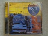 ROUTE 50 - 50-th Anniversary Sampler - 2 C D Originale ca NOI