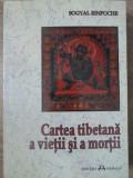 CARTEA TIBETANA A VIETII SI A MORTII-SOGYAL RINPOCHE