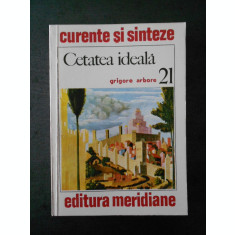 GRIGORE ARBORE - CETATEA IDEALA IN VIZIUNEA RENASTERII (1978)