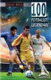100 de fotbalisti legendari | Bogdan Socol