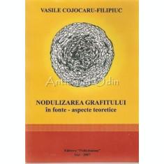 Nodulizarea Grafitului In Fonte - Aspecte Teoretice - Vasile Cojocaru-Filipiuc