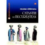 Catastih de bucurestean | Nicolae Vatamanu