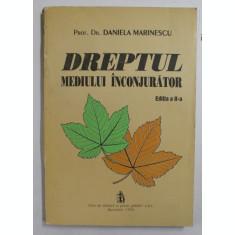 DREPTUL MEDIULUI INCONJURATOR , EDITIA A - II - A de DANIELA MARINESCU , 1993
