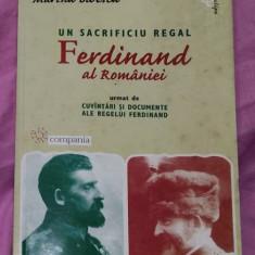 Un sacrificiu regal  : Ferdinand al Romaniei / Martha Bibescu