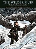The Wilder Muir: The Curious Nature of John Muir
