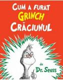 Cumpara ieftin Cum a furat Grinch Craciunul /Theodor Seuss Geisel, Arthur