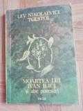 Moartea lui Ivan Ilici si alte povestiri - Lev Nikolaevici Tolstoi