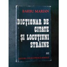 BARBU MARIAN - DICTIONAR DE CITATE SI LOCUTIUNI STRAINE
