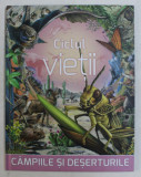 CICLUL VIETII - CAMPIILE SI DESERTURILE , 2015