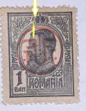 Eroare Romania 1918 Carol I, 1ban tipografiat, coroana sparta , supratipar PTT