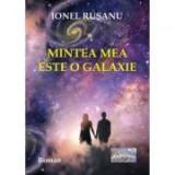 Mintea mea este o galaxie - Ionel Rusanu