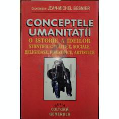 Conceptele umanitatii - Jean-Michel Besnier