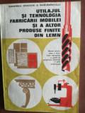 Utilajul si tehnologia fabricarii mobilei si a altor produse finite din lemn. Manual pentru clasa a XII-a