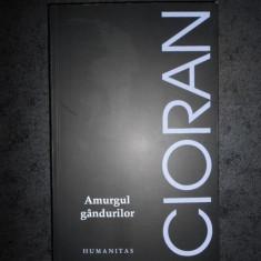 EMIL CIORAN - AMURGUL GANDURILOR (2017)