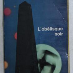 L ' OBELISQUE NOIR par E. M. REMARQUE , 1969