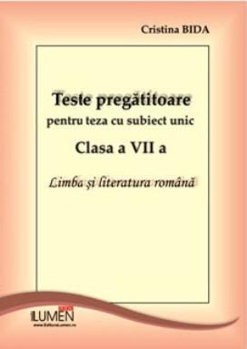Teste pregatitoare pentru teza cu subiect unic clasa a VII a - Cristina BIDA