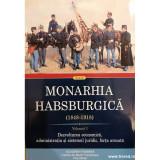 Monarhia Hasburgica (1848-1918) volumul 1
