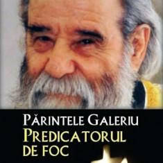 Parintele Galeriu.Predicatorul de foc/Dan Silviu Boerescu