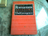 THE ROMANIANS A HISTORY-VLAD GEORGESCU
