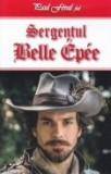 Cumpara ieftin Aventurile cavalerului Lagardere, vol. 6 -Sergentul Belle Epee