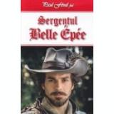 Aventurile cavalerului Lagardere, vol. 6 -Sergentul Belle Epee