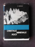 CRISTALE, MINERALE, ROCI - G. MASTACAN