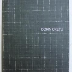 DORIN CRETU - PICTURA , CATALOG DE EXPOZITIE , PALATUL MOGOSOAIA , 19 IULIE - 30 AUGUST , 1980