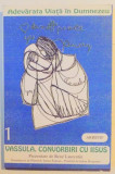 VIATA ADEVARATA IN DUMNEZEU , VASSULA , CONVORBIRI CU IISUS , PRIMUL VOLUM , 1993